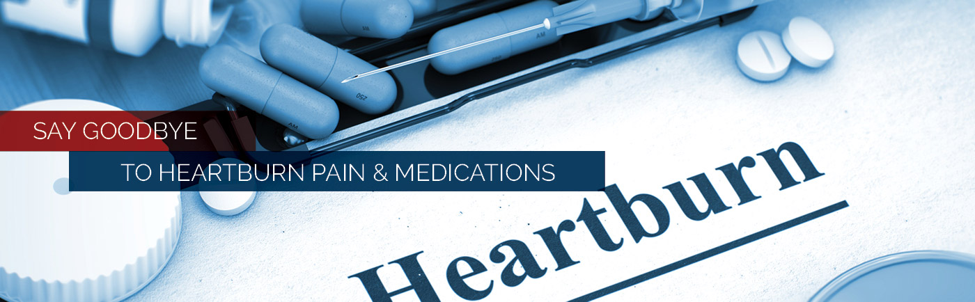 Say good-bye to heartburn pain and medication