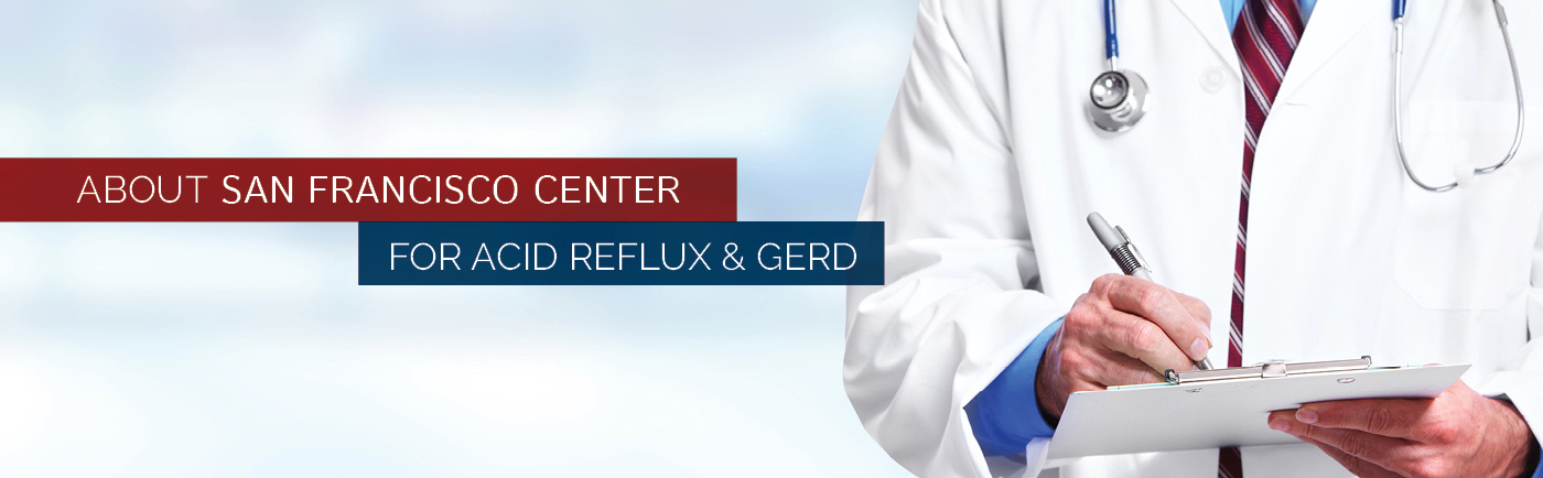 About San Francisco Center for Acid Reflux and GERD